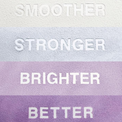 smoother stronger brighter better